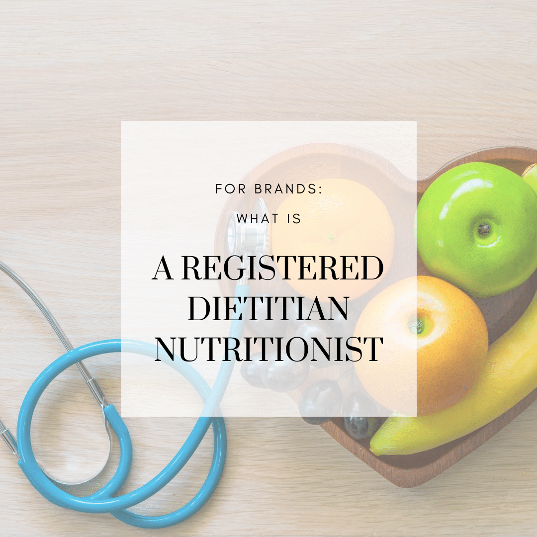 For Brands: What is a Registered Dietitian Nutritionist?
