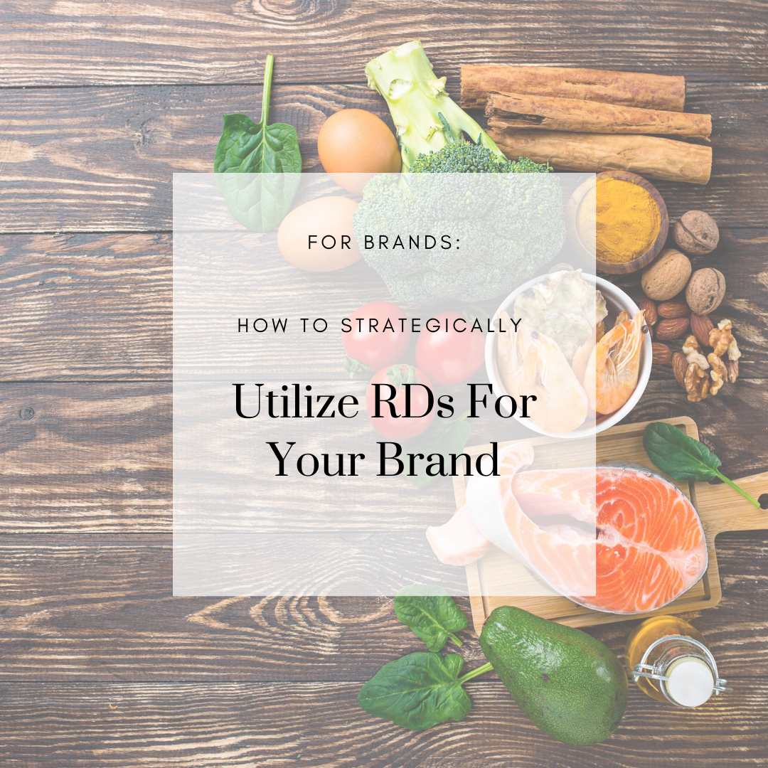 FOR BRANDS: How to Strategically Utilize RDs to Help Grow Your Brand