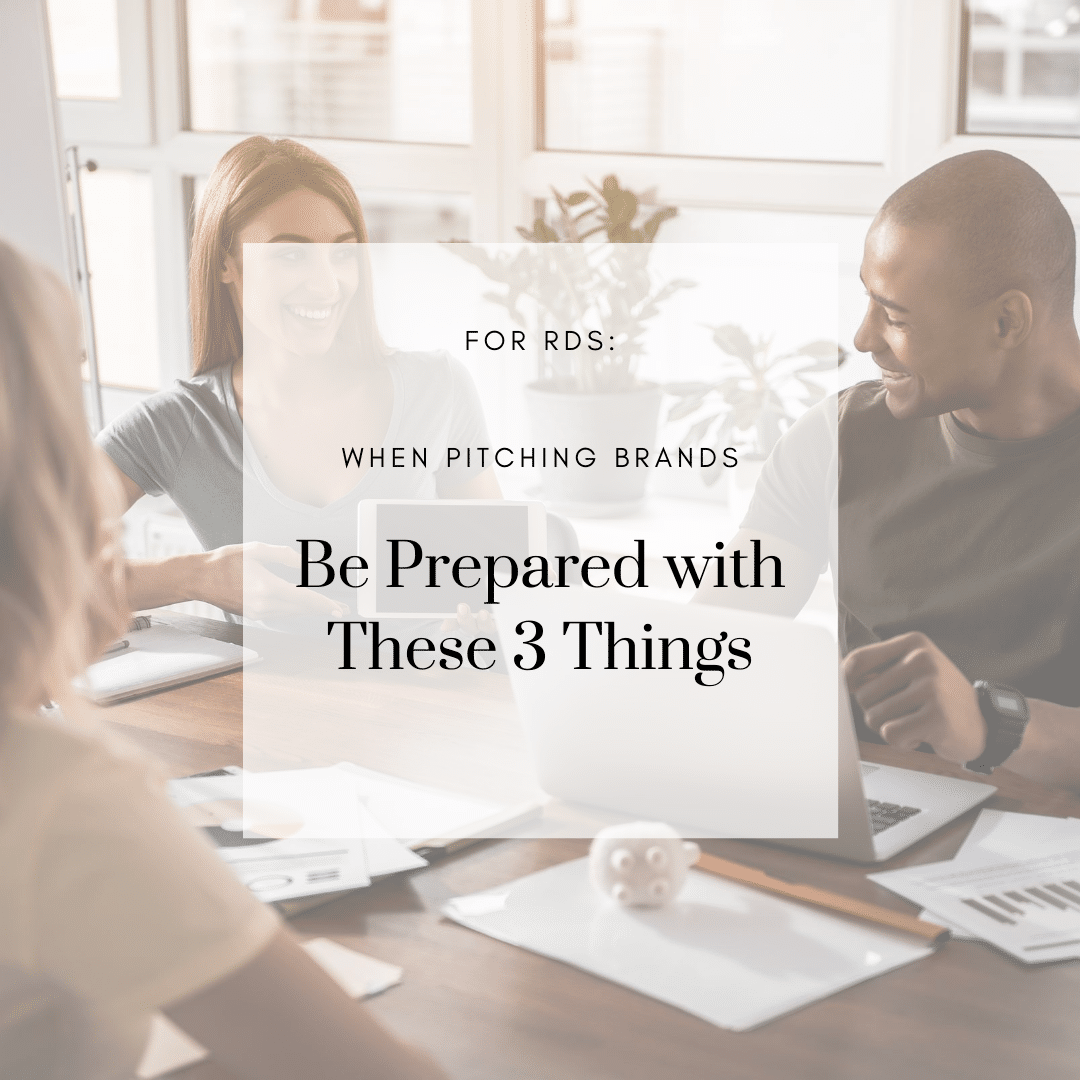 FOR RDs: Crafting Your Offer…When Pitching Brands Be Prepared With These 3 Things