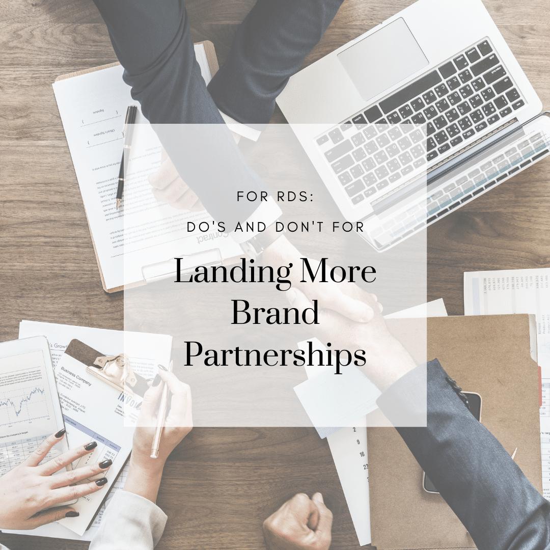 FOR RDs: Do's & Don't for Landing More Brand Partnerships