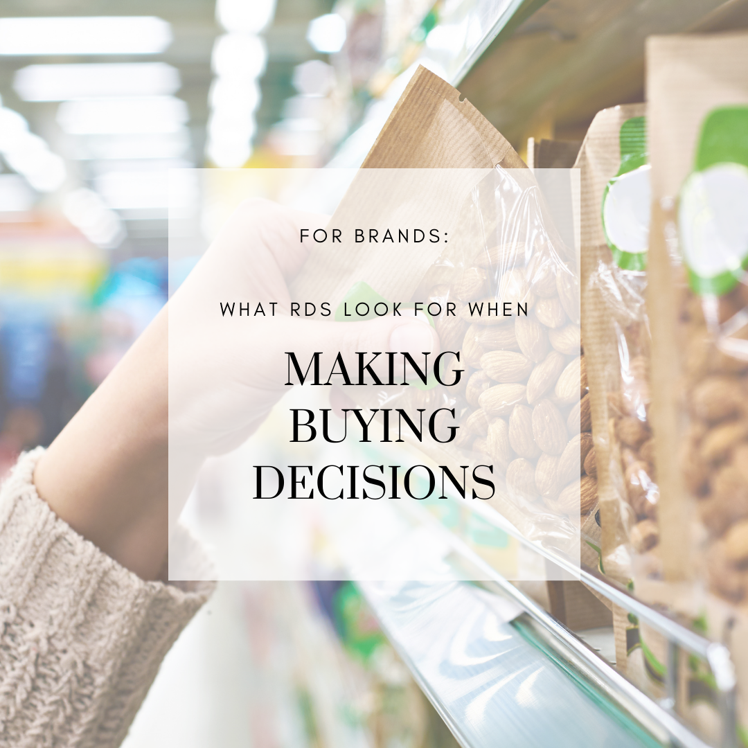 For Brands: What RDs look for in a brand when making buying decisions…