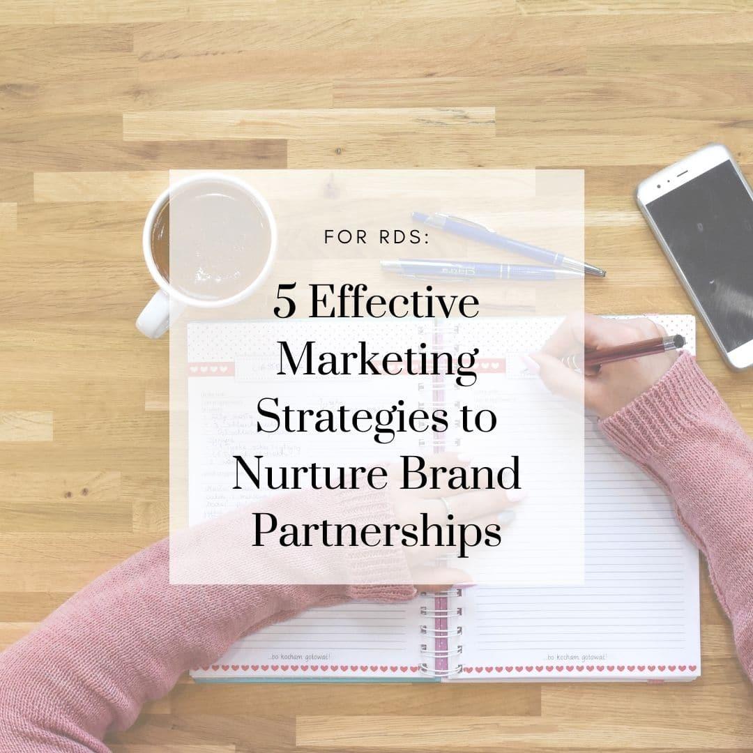5 Effective Marketing Strategies to Nurture Brand Partnerships