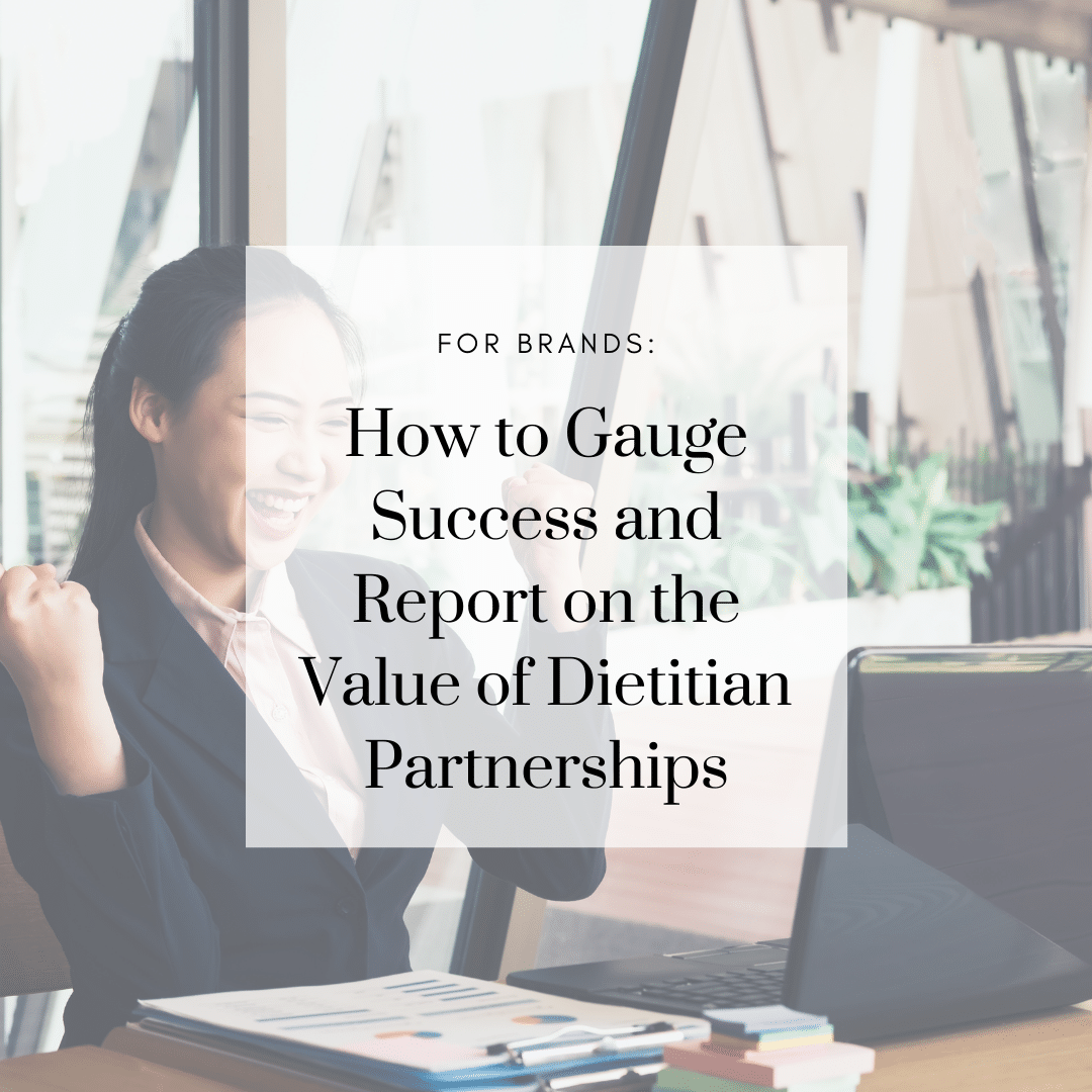 How to Gauge Success and Report on the Value of Dietitian Partnerships
