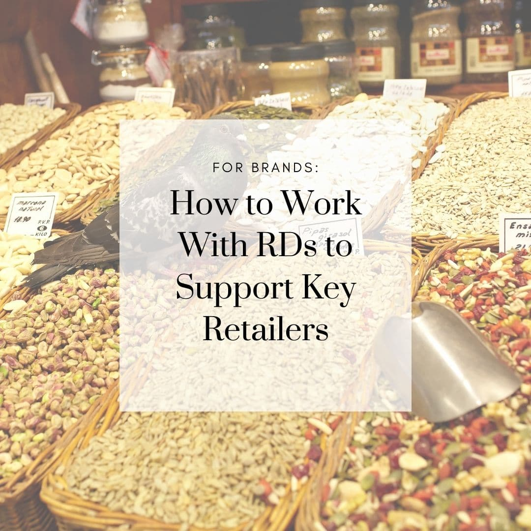 For Brands: How to Work With RDs to Support Key Retailers